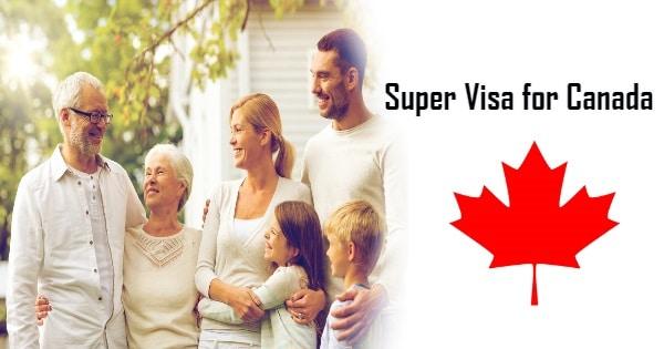 تأشيرة SUPER VISA للآباء و الأجداد | متطلباتها وأسباب الرفض والتأخير